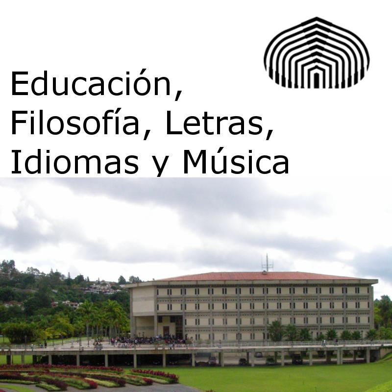 Educación, Filosofía, Letras, Idiomas y Música